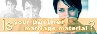 Is your partner marriage material?