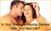 Is Your Mattress Playing Games With Your Sex Life?
